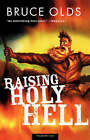 Raising Holy Hell by Bruce Olds (Paperback / softback, 2002)