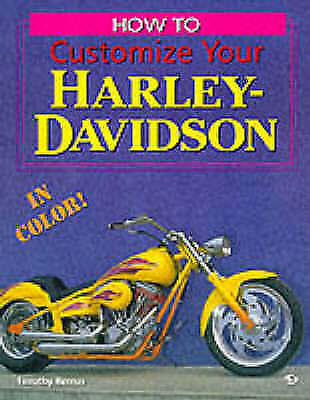 How to Customize Your Harley-Davidson in Color, Timothy Remus, Excellent Book