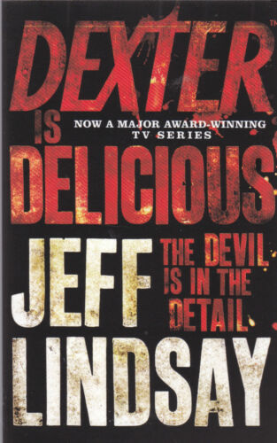 1 of 1 - Dexter is Delicious by Jeff Lindsay