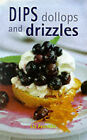 Dips, Dollops and Drizzles by Liz Franklin (Hardback, 2000)