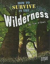 How to Survive in the Wilderness (Prepare to Survive)