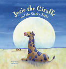 Josie the Giraffe and the Starry Night by Nicola Baxter (Hardback, 2013)