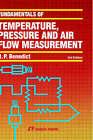 Fundamentals of Temperature, Pressure and Flow Measurements by Robert Philip Benedict (Hardback, 1984)