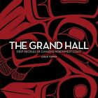 The Grand Hall: First Peoples of Canada's Northwest Coast by Leslie Heyman Tepper (Paperback, 2014)
