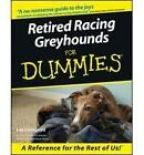 Retired Racing Greyhounds For Dummies by Lee Livingood (Paperback, 2000)