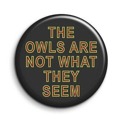 Twin Peaks The Owls Are Not What They Seem Cult TV Button Magnet 38mm//1.5 inch