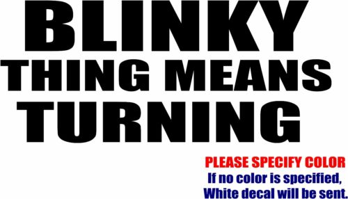 "Blinky Thing Mean Turning Car Truck Bumper JDM Fun 7/"" Vinyl Decal Sticker"