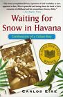 Waiting for Snow in Havana : Confessions of a Cuban Boy by Carlos Eire (2004, Paperback)