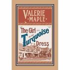 The Girl in the Turquoise Dress by Valerie Maple (Paperback, 2015)