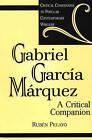 Gabriel Garcia Marquez: A Critical Companion by Ruben Pelayo (Hardback, 2001)