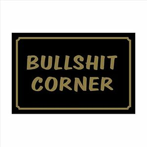 Bulls**t Corner - 160mm x 105mm Plastic Sign / Sticker - House, Garden, Pet