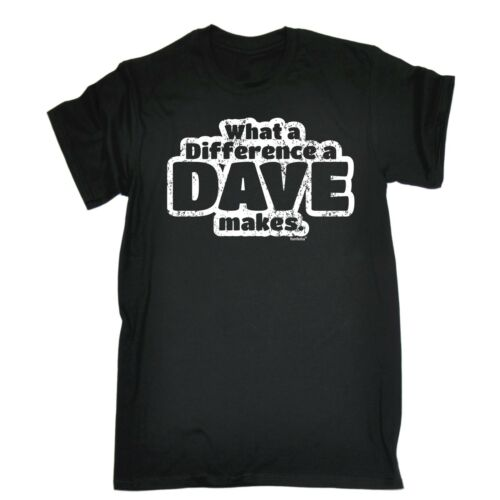 Funny T Shirts What A Difference A Dave Makes T-SHIRT comedy dad birthday gift