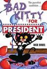 Bad Kitty for President by Nick Bruel (Hardback, 2012)