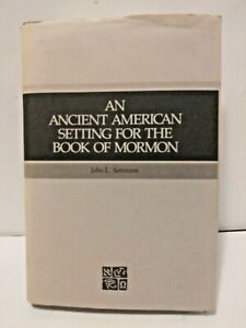 An Ancient American Setting for the Book of Mormon by John L. Sorenson