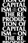 On the Reproduction of Capitalism: Ideology and Ideological State Apparatuses by Professor Louis Althusser (Paperback, 2014)