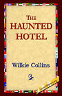 The Haunted Hotel by Wilkie Collins (Paperback / softback, 2004)