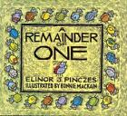 A Remainder of One by Elinor J. Pinczes (1995, Reinforced, Teacher's Edition of Textbook)