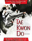 Tae Kwon Do: The Ultimate Reference Guide to the World's Most Popular Martial Art, Third Edition by Yeon Hee Park (Paperback, 2014)