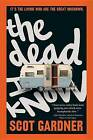 The Dead I Know by Scot Gardner (Paperback / softback, 2016)