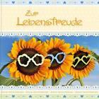 Kleine Herzlichkeiten: Zur Lebensfreude (2013, Kunststoffeinband)