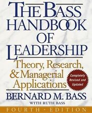 The Bass Handbook of Leadership : Theory, Research, and Managerial Applications by Ruth Bass, Ruth R. Bass and Bernard M. Bass (2008, Hardcover)