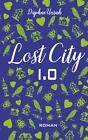 Lost City 1.0 von Daphne Unruh (2016, Taschenbuch)