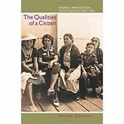 The Qualities of a Citizen: Women, Immigration, and Citizenship, 1870-1965 by Martha Gardner (Paperback, 2009)