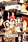 VI No Apologies and No Regrets by Violet J Lattimer 9781425990794