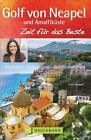 Golf von Neapel und Amalfiküste - Zeit für das Beste von Peter Amann (2015, Taschenbuch)