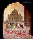 The Culinary Adventures of a Travelling Cook by Natasha Barnes (Hardback, 2014)