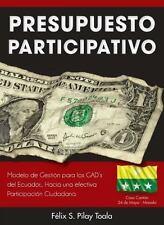 Presupuesto Participativo : Modelo de Gesti�n para Los GAD�S Del Ecuador -...