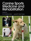 Canine Sports Medicine and Rehabilitation von Janet B. Zink M. Christine Van Dyke (2013, Taschenbuch)