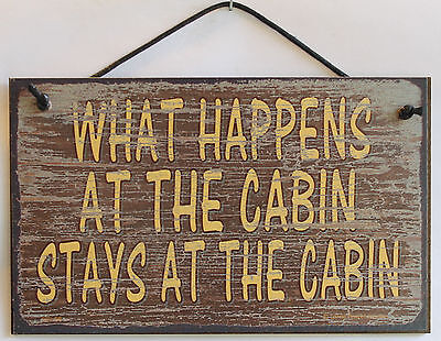 5x8 Sign What Happens at the Cabin STAYS Vacation Hunting Fishing Summer Secret