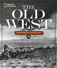 National Geographic the Old West by Stephen G. Hyslop (Hardback, 2015)