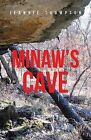 Minaw's Cave by Jeannie Thompson (Paperback / softback, 2013)
