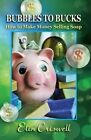 Bubbles to Bucks: How to Make Money Selling Soap by Elin Criswell (Paperback / softback, 2013)