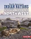 Native Peoples of the Northwest by Krystyna Poray Goddu (Hardback, 2016)