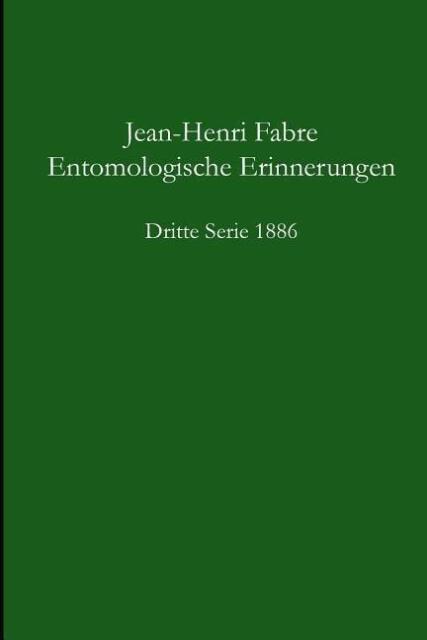 Entomologische Erinnerungen - 3.Serie 1886 [Paperback] [Aug 10 2014] Fabre Je...
