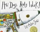 How Dogs Really Work! by Alan Snow (1993, Hardcover)