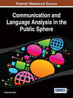 Communication and Language Analysis in the Public Sphere by Idea Group,U.S. (Hardback, 2014)