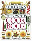 The Children's Step-by-step Cook Book by Angela Wilkes (Hardback, 1999)