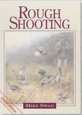 Rough Shooting by Mike Swan, Good Book (Hardcover) Fast & FREE Delivery!