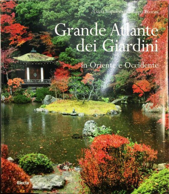 (Giardini) GRANDE ATLANTE DEI GIARDINI IN ORIENTE E OCCIDENTE - Electa 2009