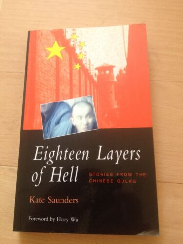 1 of 1 - KATE SAUNDERS, EIGHTEEN LAYERS OF HELL. CHINESE GULAG