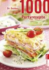 1000 Partyrezepte. Sonderausgabe von Dr.Oetker (2012, Gebundene Ausgabe)