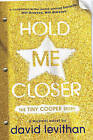 Hold Me Closer: The Tiny Cooper Story by David Levithan (Paperback, 2015)