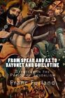 From Spear and Ax to Bayonet and Guillotine: Strategy in the Period of Feudalism by Franc Furland (Paperback / softback, 2013)