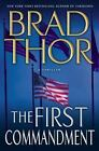 Scot Harvath: The First Commandment No. 6 by Brad Thor (2007, Hardcover)