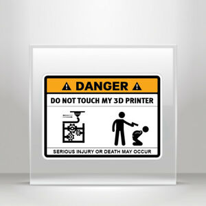 Sticker Decals Funny sign do not touch my 3d printer Vehicle A19 3RS38