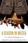 A Season in Mecca: Narrative of a Pilgrimage by Abdellah Hammoudi (Hardback, 2006)
